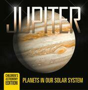Jupiter: Planets in Our Solar System | Children's Astronomy Edition