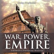 War, Power, Empire | Children's European History