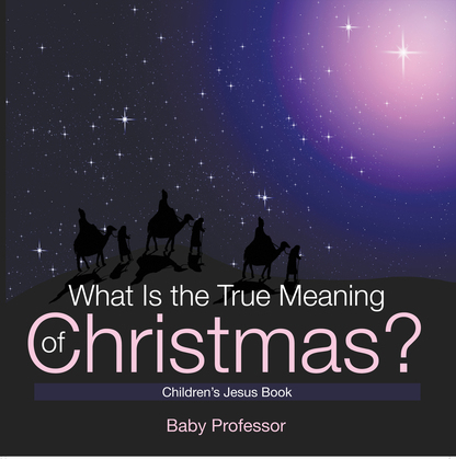What Is the True Meaning of Christmas? | Children's Jesus Book