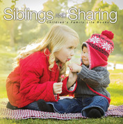 Siblings and Sharing- Children's Family Life Books