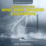 Weather for Kids – Wind, Rain, Thunder & Lightning - Children's Science & Nature