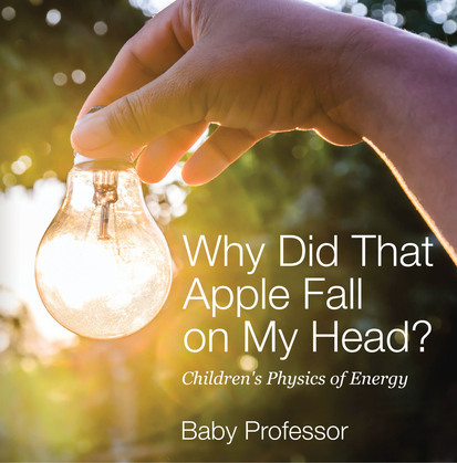 Why Did That Apple Fall on My Head? | Children's Physics of Energy