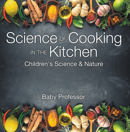 Science of Cooking in the Kitchen | Children's Science & Nature