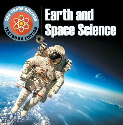 3rd Grade Science: Earth and Space Science | Textbook Edition