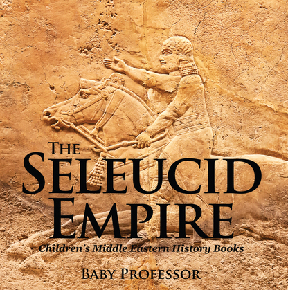 The Seleucid Empire | Children's Middle Eastern History Books