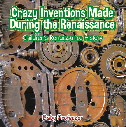 Crazy Inventions Made During the Renaissance | Children's Renaissance History