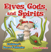 Elves, Gods, and Spirits | Children's Norse Folktales
