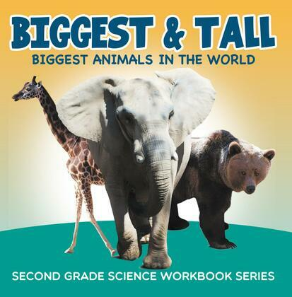 Biggest & Tall (Biggest Animals in the World) : Second Grade Science Workbook Series