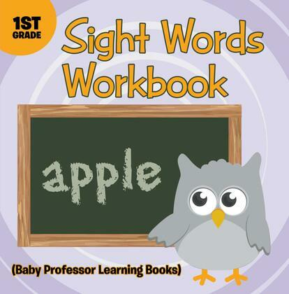 Sight Words 1st Grade Workbook (Baby Professor Learning Books)