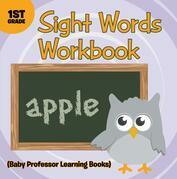 Sight Words 1st Grade Workbook (Baby Professor Learning Books)