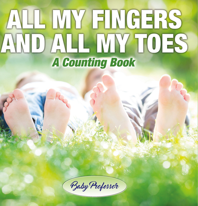 All My Fingers and All My Toes | a Counting Book