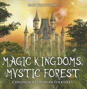 Magic Kingdoms, Mystic Forest   Children's European Folktales