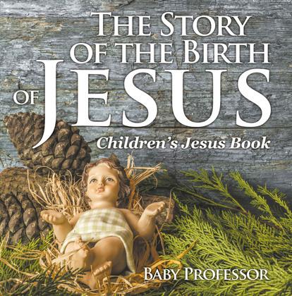 The Story of the Birth of Jesus   Children's Jesus Book