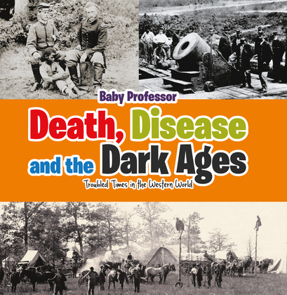 Death, Disease and the Dark Ages: Troubled Times in the Western World