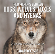 The Difference Between Dogs, Wolves, Foxes and Hyenas | Children's Science & Nature