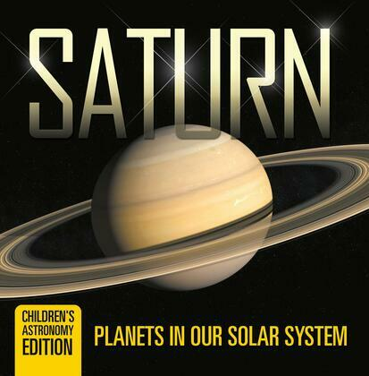 Saturn: Planets in Our Solar System | Children's Astronomy Edition