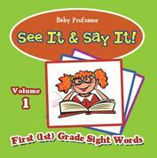See It & Say It! : Volume 1 | First (1st) Grade Sight Words
