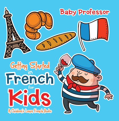 Getting Started in French for Kids | A Children's Learn French Books