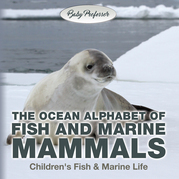 The Ocean Alphabet of Fish and Marine Mammals | Children's Fish & Marine Life