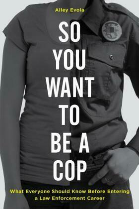 So You Want to Be a Cop