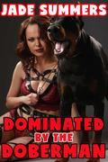 Dominated by the Doberman - Bestiality Zoophilia Creampie Bareback Anal Oral Deep Throat Mind Control Hypnosis Humiliation