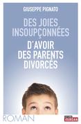 Des joies insoupçonnées d'avoir des parents divorcés