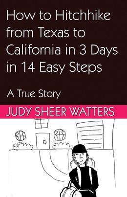 How to Hitchhike from Texas to California in 3 Days in 14 Easy Steps