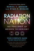 Radiation Nation - The Fallout of Modern Technology