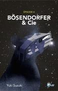Bo?senderfer & Cie, Épisode 4