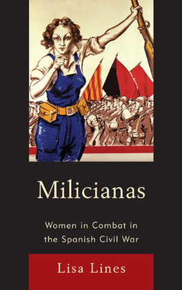 Milicianas: Women in Combat in the Spanish Civil War