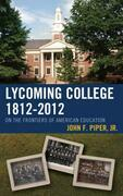 Lycoming College, 1812-2012: On the Frontiers of American Education