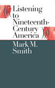 Listening to Nineteenth-Century America