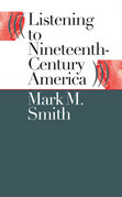 Listening to Nineteenth-Century America