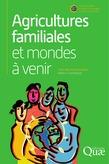 Agricultures familiales et mondes à venir