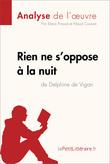 Rien ne s'oppose à la nuit de Delphine de Vigan (Analyse de l'oeuvre)