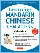 Learning Mandarin Chinese Characters Volume 2