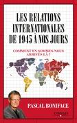 Les relations internationales de 1945 à nos jours