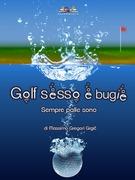 Golf, sesso e bugie