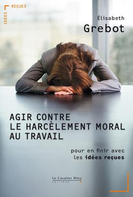 Agir contre le harcèlement moral au travail