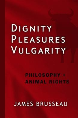 Dignity, Pleasures, Vulgarity