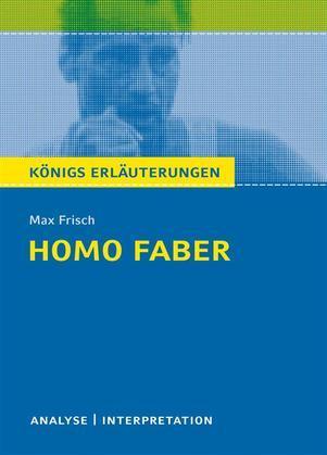 Homo faber. Königs Erläuterungen.