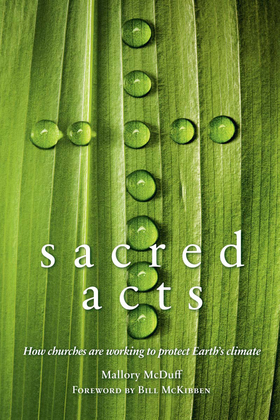 Sacred Acts: How Churches are Working to Protect Earth's Climate
