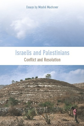 Israelis and Palestinians: Conflict and Resolution