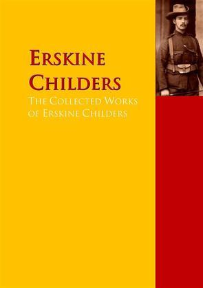 The Collected Works of Erskine Childers