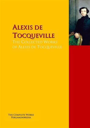 The Collected Works of Alexis de Tocqueville