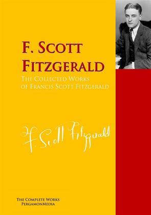 The Collected Works of Francis Scott Fitzgerald
