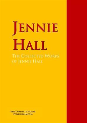 The Collected Works of Jennie Hall