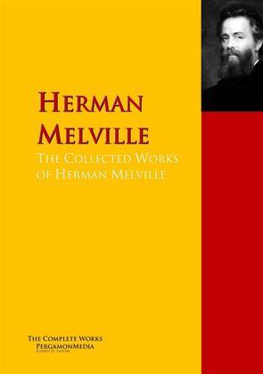 The Collected Works of Herman Melville
