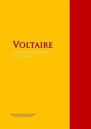 The Collected Works of Voltaire