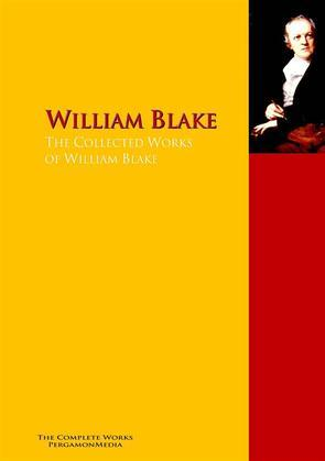 The Collected Works of William Blake